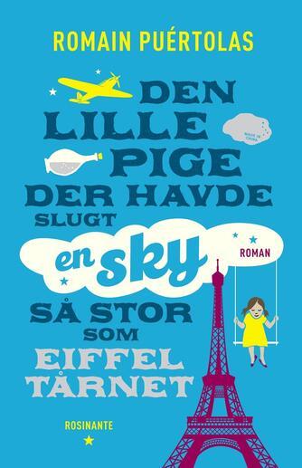 Romain Puértolas (f. 1975): Den lille pige, der havde slugt en sky så stor som Eiffeltårnet : roman