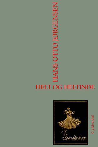 Hans Otto Jørgensen (f. 1954): Helt og heltinde