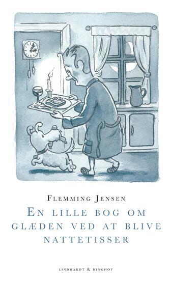 Flemming Jensen (f. 1948-10-18): En lille bog om glæden ved at blive nattetisser : en underfundig beretning om tanker i natten