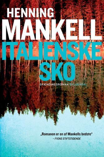 Henning Mankell: Italienske sko : spændingsroman