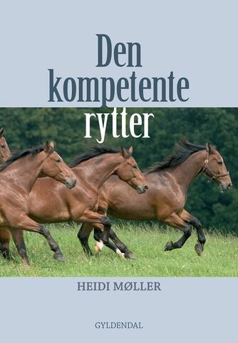 Heidi Møller: Den kompetente rytter