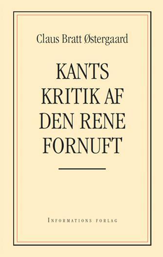 Claus Bratt Østergaard: Kants kritik af den rene fornuft