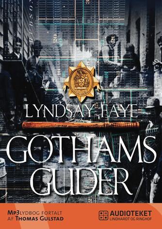 Lyndsay Faye: Gothams guder