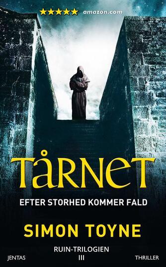 Simon Toyne: Tårnet : efter storhed kommer fald : thriller