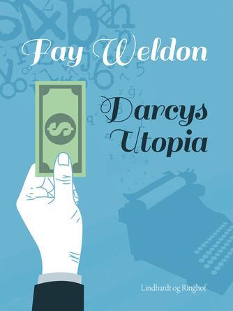 Fay Weldon: Darcys utopia