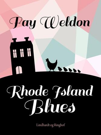 Fay Weldon: Rhode Island blues