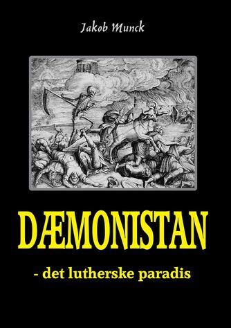 Jakob Munck: Dæmonistan : det lutherske paradis