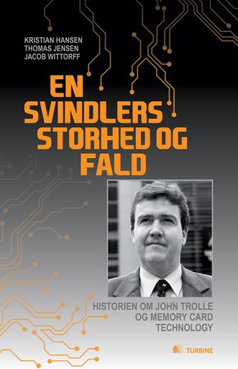 Kristian Hansen, Thomas Jensen, Jacob Wittorff: En svindlers storhed og fald