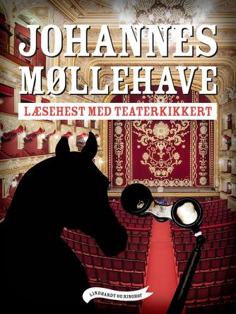 Johannes Møllehave: Læsehest med teaterkikkert
