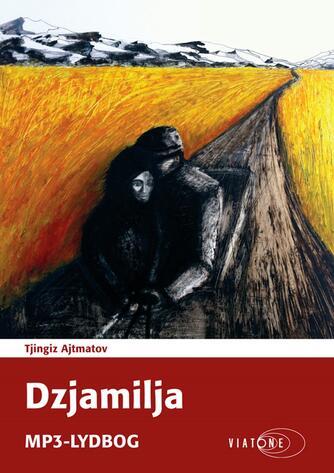 Djingiz Ajtmatov: Dzjamilja