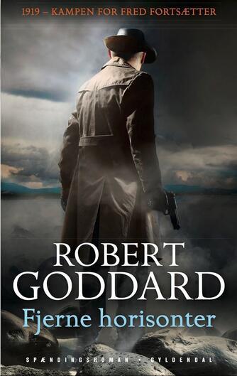 Robert Goddard: Fjerne horisonter : spændingsroman