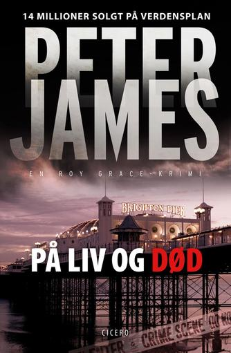 Peter James (f. 1948): På liv og død
