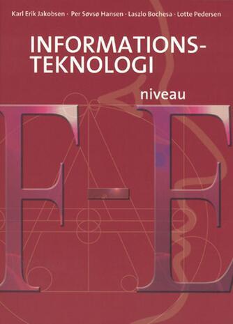 Karl Erik Jakobsen: Informationsteknologi niveau F-E