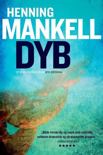 Henning Mankell: Dyb : spændingsroman