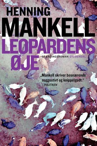 Henning Mankell: Leopardens øje : spændingsroman