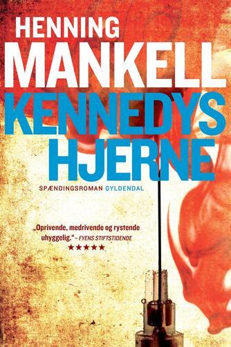 Henning Mankell: Kennedys hjerne : spændingsroman