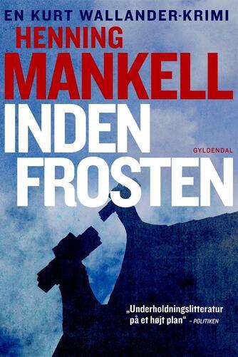Henning Mankell: Inden frosten