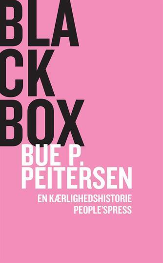 Bue P. Peitersen: Black box : en kærlighedshistorie