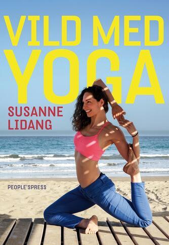 Susanne Lidang (f. 1977): Vild med yoga