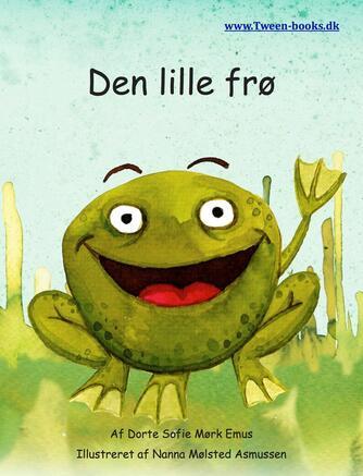 Dorte Sofie Mørk Emus, Nanna Mølsted Asmussen: Den lille frø