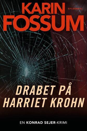 Karin Fossum: Drabet på Harriet Krohn : roman