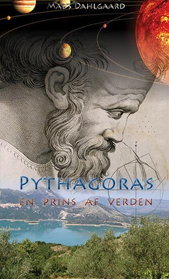 Mads Dahlgaard: Pythagoras : en prins af verden