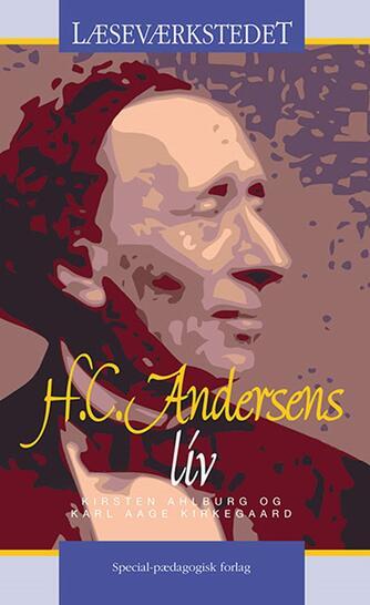 Kirsten Ahlburg: H. C. Andersens liv