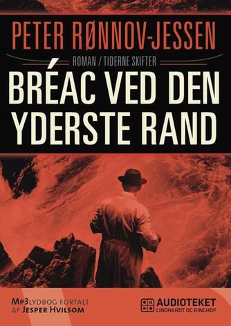 Peter Rønnov-Jessen: Bréac ved den yderste rand : roman