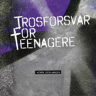 Henrik Gren Hansen: Trosforsvar for teenagere