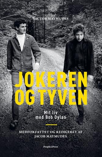 Victor Maymudes (f. 1935), Jacob Maymudes: Jokeren og tyven : mit liv med Bob Dylan