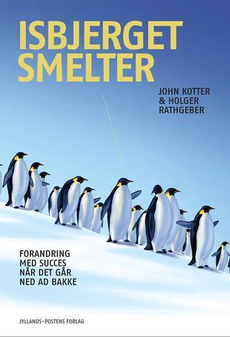John P. Kotter, Holger Rathgeber: Isbjerget smelter