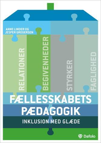 Anne Linder, Jesper Gregersen: Fællesskabets pædagogik : inklusion med glæde
