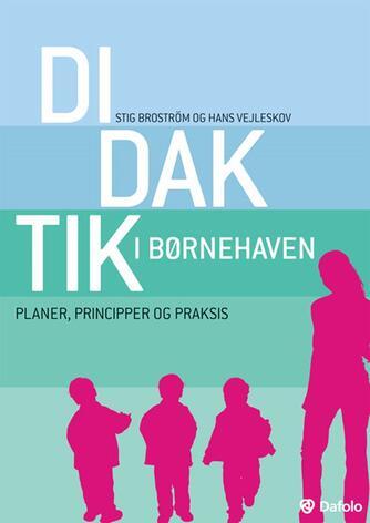 Stig Broström, Hans Vejleskov: Didaktik i børnehaven : planer, principper og praksis