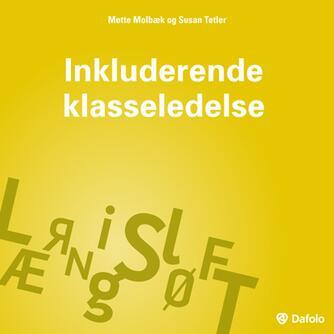Mette Molbæk, Susan Tetler: Inkluderende klasseledelse