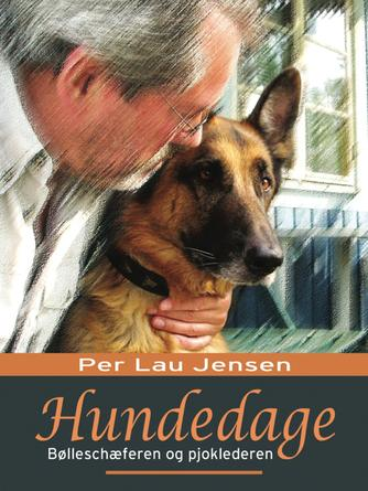 Per Lau Jensen: Hundedage : bølleschæferen og pjoklederen