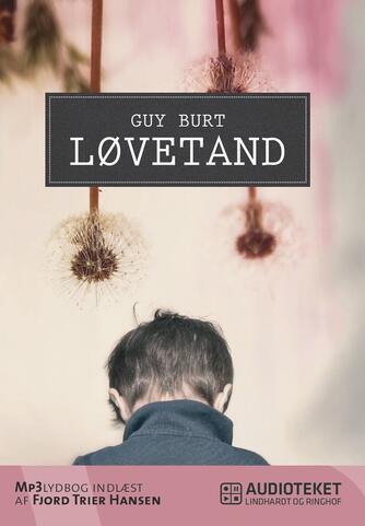 Guy Burt: Løvetand