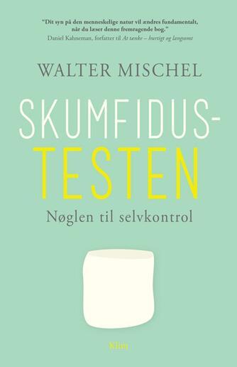 Walter Mischel: Skumfidustesten : nøglen til selvkontrol