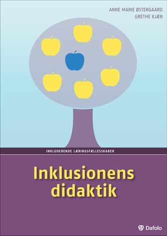 Anne Marie Østergaard, Grethe Kjær: Inklusionens didaktik