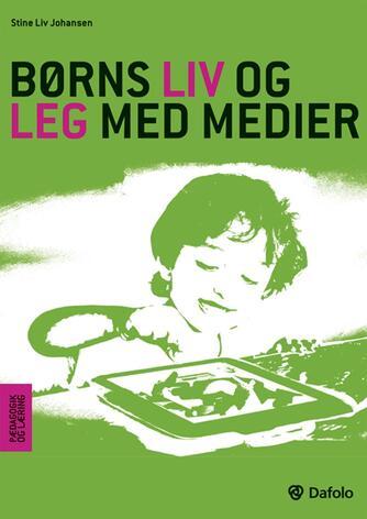 Stine Liv Johansen (f. 1974): Børns liv og leg med medier