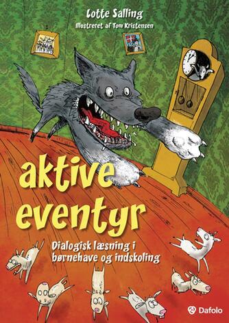Lotte Salling: Aktive eventyr : dialogisk læsning i børnehave og indskoling