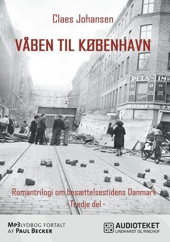 Claes Johansen (f. 1957): Våben til København (mp3)