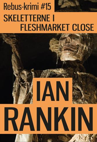 Ian Rankin: Skeletterne i Fleshmarket Close