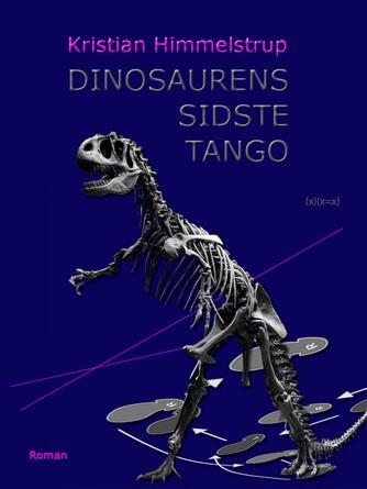 Kristian Himmelstrup: Dinosaurens sidste tango : roman
