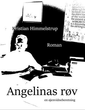 Kristian Himmelstrup: Angelinas røv : en øjenvidneberetning : roman