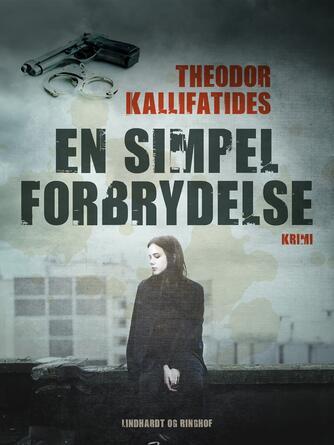 Theodor Kallifatides: En simpel forbrydelse : krimi