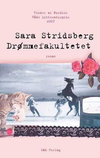 Sara Stridsberg: Drømmefakultetet : roman