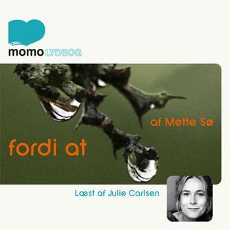 Mette Sø: Fordi at
