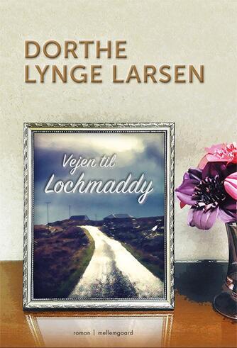 Dorthe Lynge Larsen: Vejen til Lochmaddy