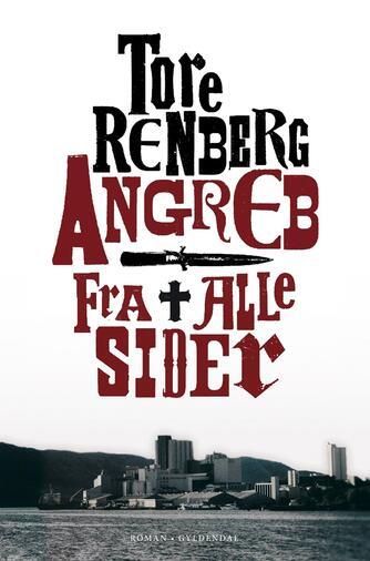 Tore Renberg: Angreb fra alle sider : roman