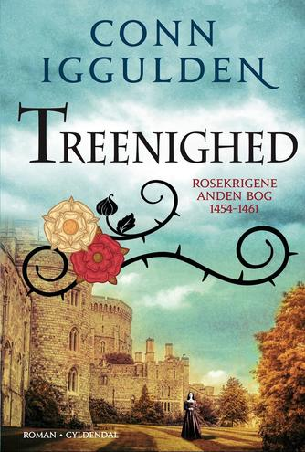 Conn Iggulden: Treenighed : 1454-1461 : roman